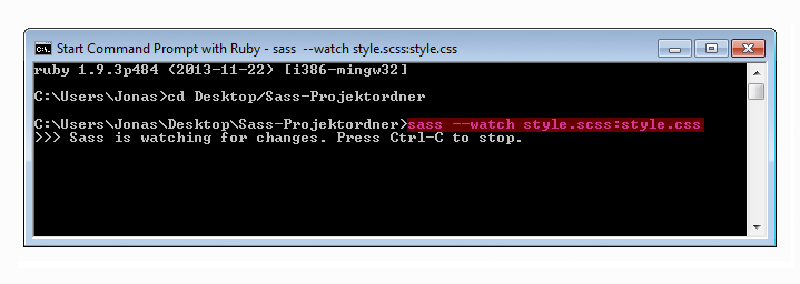 Die Kommandozeile gibt folgende Antwort: Sass is watching for changes. Press Ctrl-C to stop. Hier am Beispiel von Windows